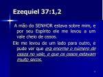 ezequiel 37 1 2