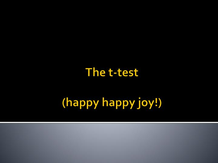the t test happy happy joy n.