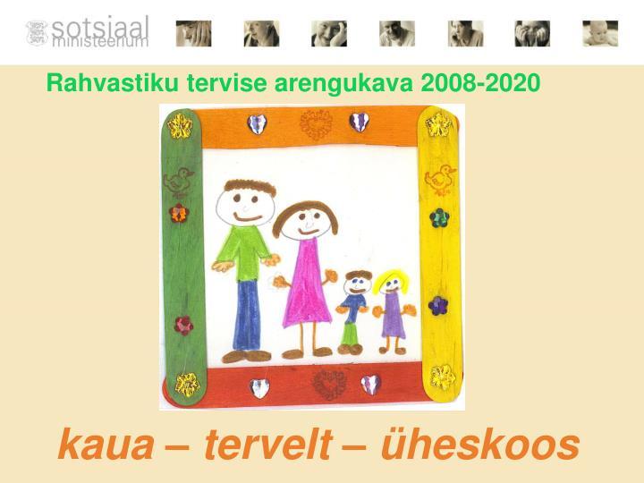 Rahvastiku tervise arengukava 2008 20201