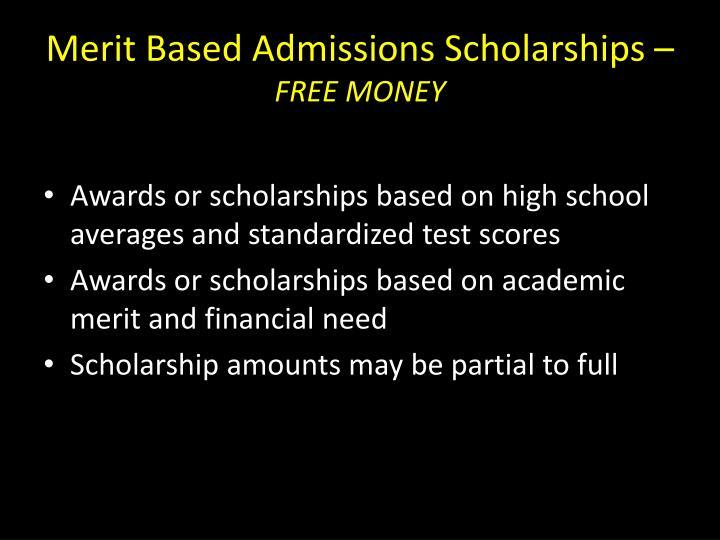 Merit Based Admissions Scholarships –
