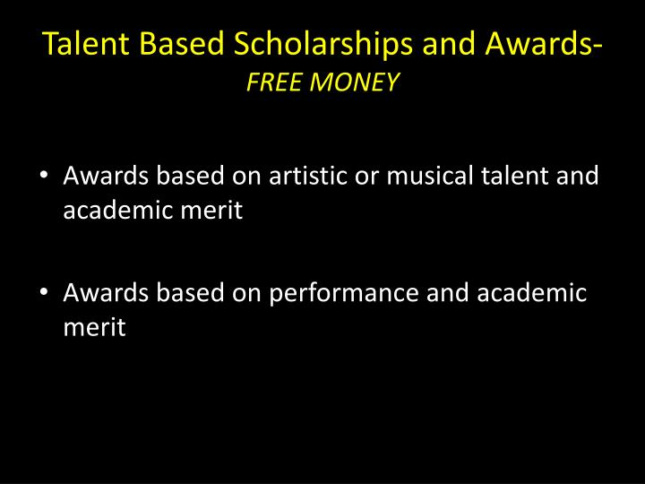Talent Based Scholarships and Awards-