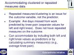 accommodating clustered or repeated measures data2