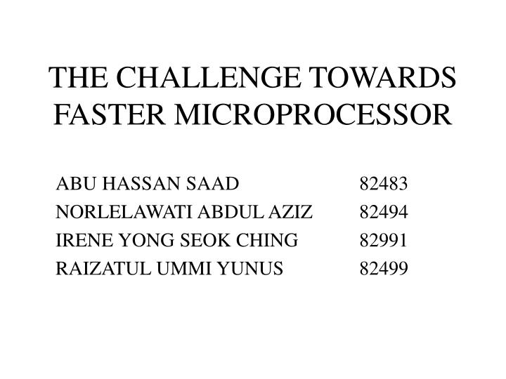 the challenge towards faster microprocessor n.
