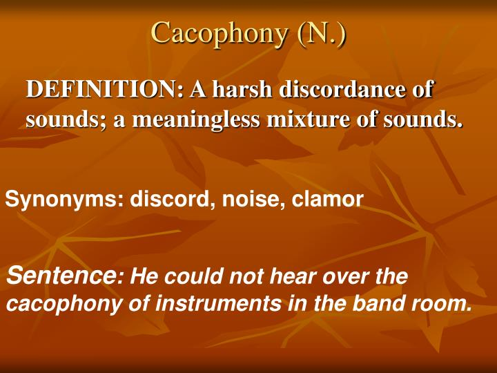 Cacophony (N.)