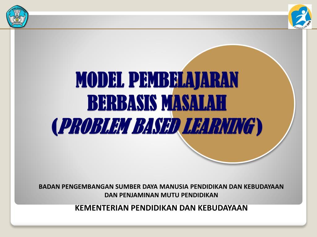 Ppt Model Pembelajaran Berbasis Masalah Problem Based Learning Powerpoint Presentation Id 5793581