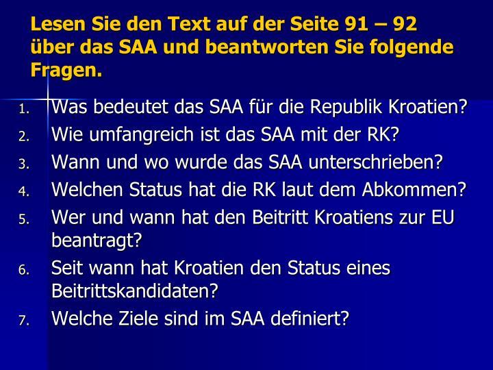 Lesen Sie den Text auf der Seite 91 – 92 über das SAA und beantworten Sie folgende Fragen.