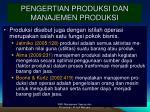 pengertian produksi dan manajemen produksi