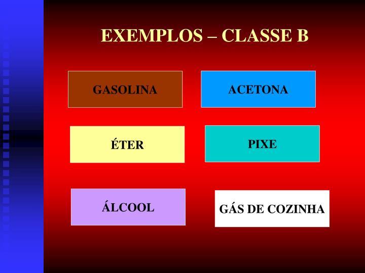 EXEMPLOS – CLASSE B
