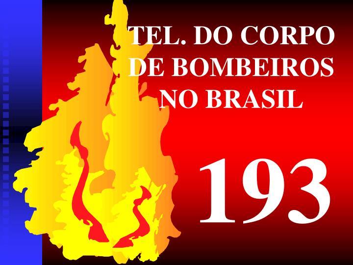 TEL. DO CORPO DE BOMBEIROS NO BRASIL