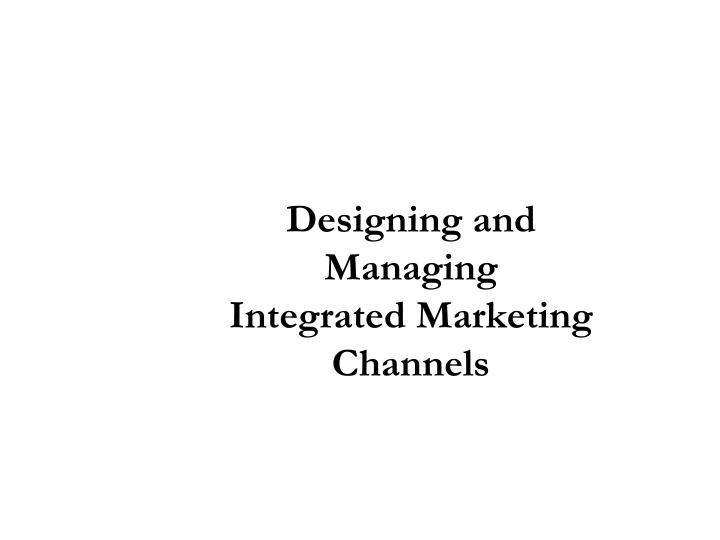 designing and managing integrated marketing channels n.