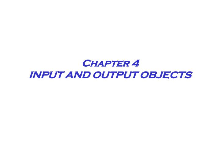 chapter 4 input and output objects n.