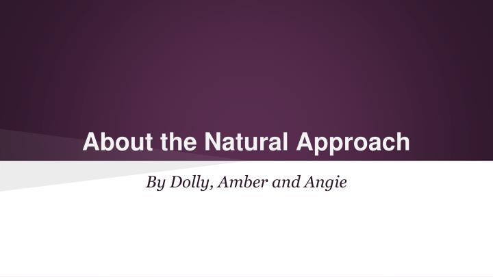about the natural approach n.