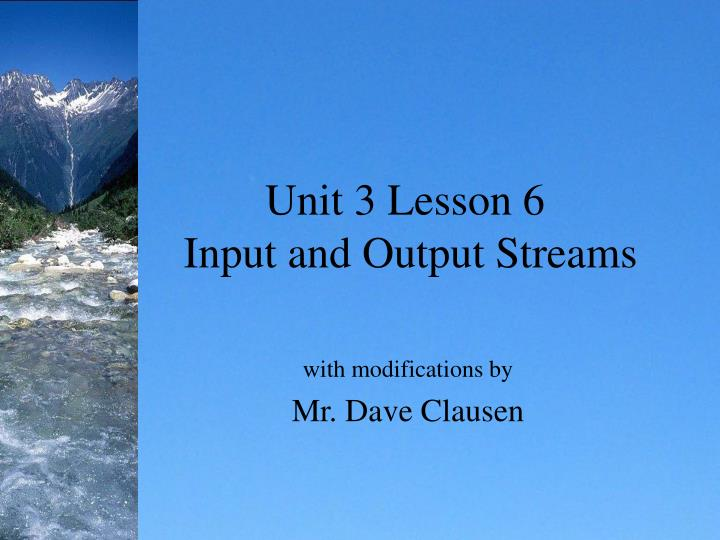 unit 3 lesson 6 input and output streams n.