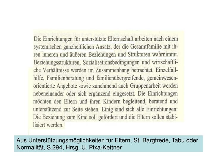 Aus Unterstützungsmöglichkeiten für Eltern, St. Bargfrede, Tabu oder Normalität, S.294, Hrsg. U. Pixa-Kettner