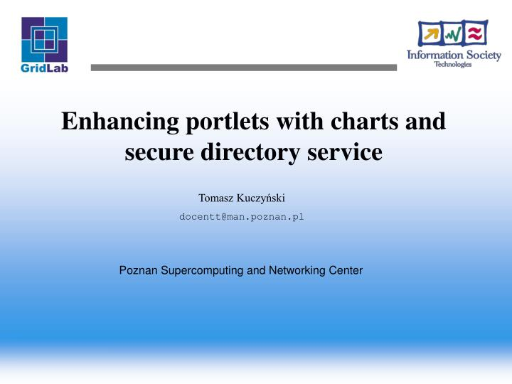 Enhancing portlets with charts and secure directory service