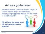 act as a go between