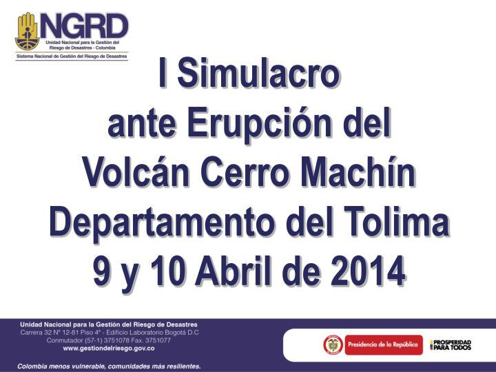 I simulacro ante erupci n del volc n cerro mach n departamento del tolima 9 y 10 abril de 2014
