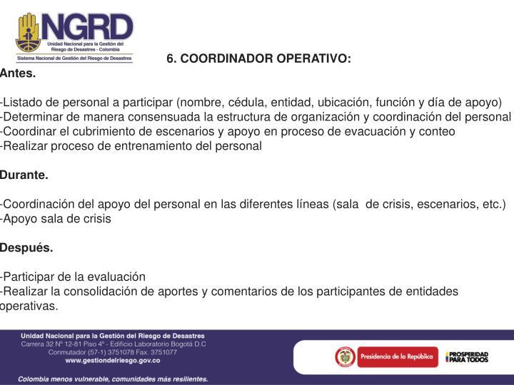 6. COORDINADOR OPERATIVO: