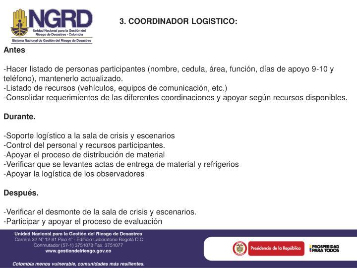 3. COORDINADOR LOGISTICO: