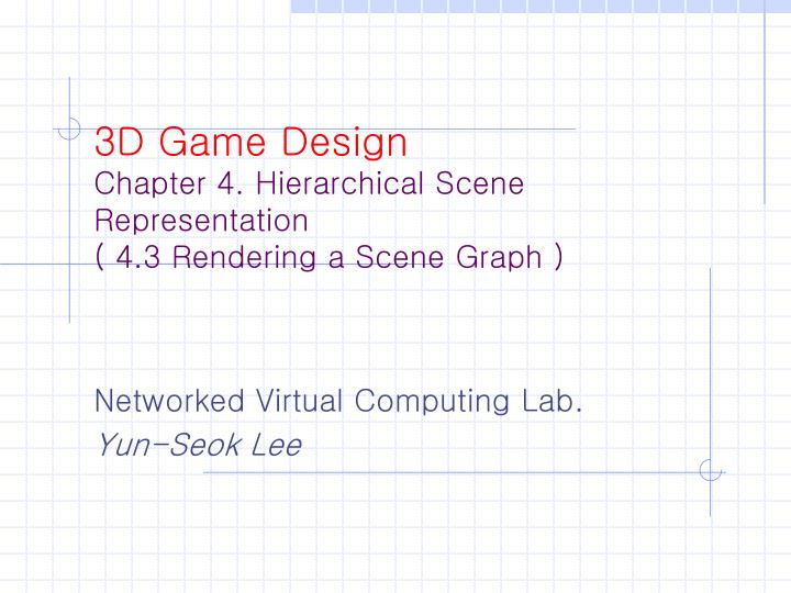 3d game design chapter 4 hierarchical scene representation 4 3 rendering a scene graph n.