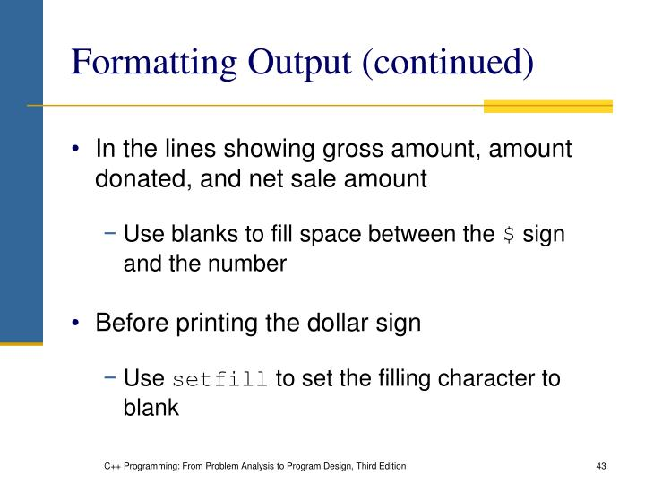 Formatting Output (continued)