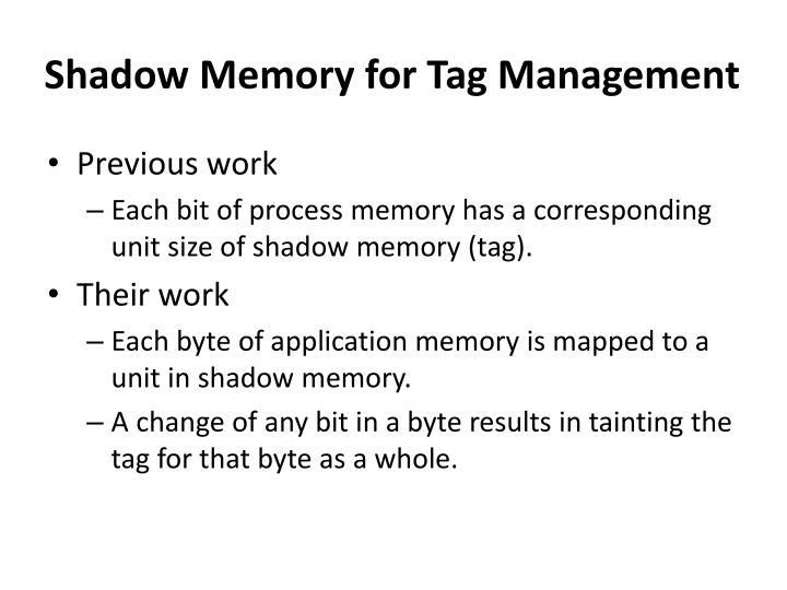 Shadow Memory for Tag Management