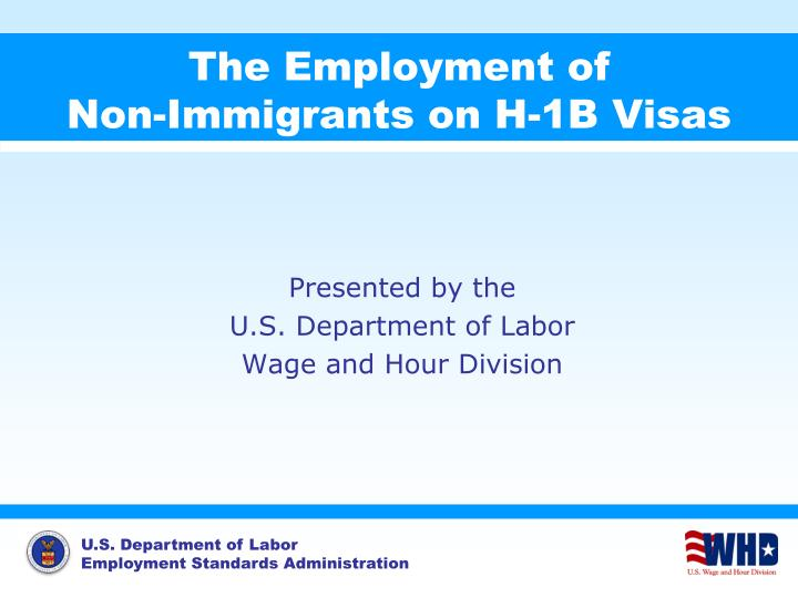 the employment of non immigrants on h 1b visas n.