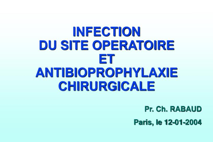 infection du site operatoire et antibioprophylaxie chirurgicale n.