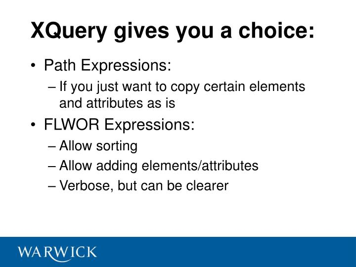XQuery gives you a choice: