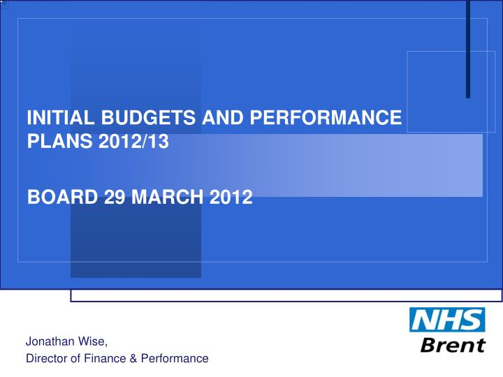 initial budgets and performance plans 2012 13 n.