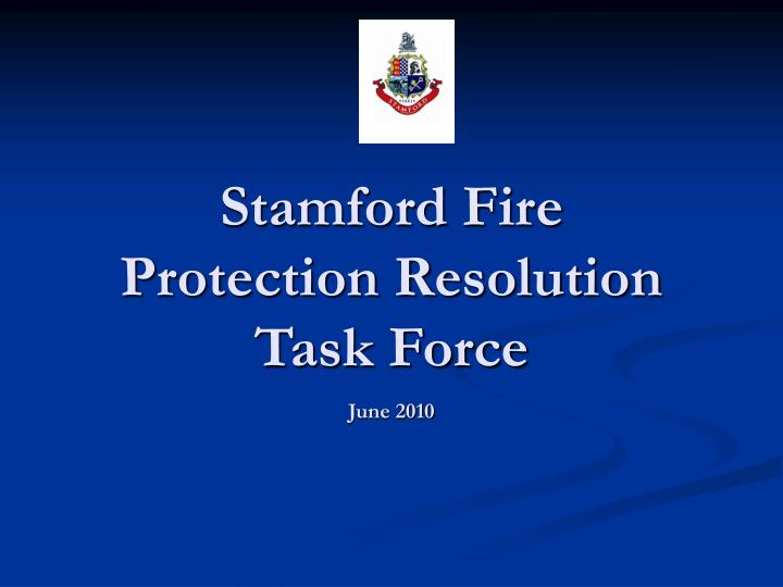 stamford fire protection resolution task force june 2010 n.