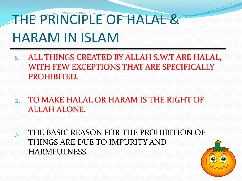 PPT - THE HALAL AND HARAM PRINCIPLE IN ISLAM PowerPoint ...