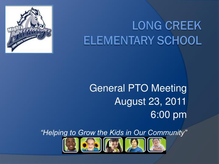 general pto meeting august 23 2011 6 00 pm helping to grow the kids in our community n.