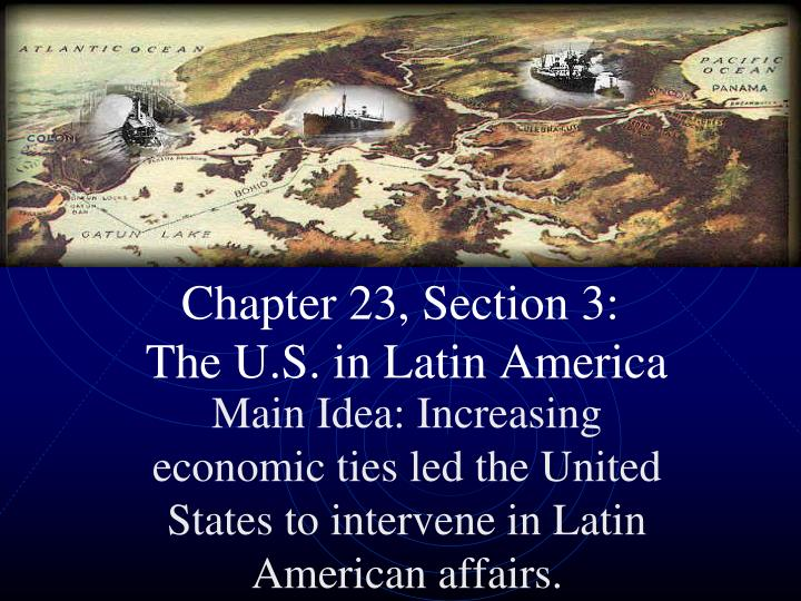 chapter 23 section 3 the u s in latin america n.