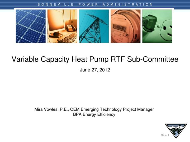 variable capacity heat pump rtf sub committee june 27 2012 n.