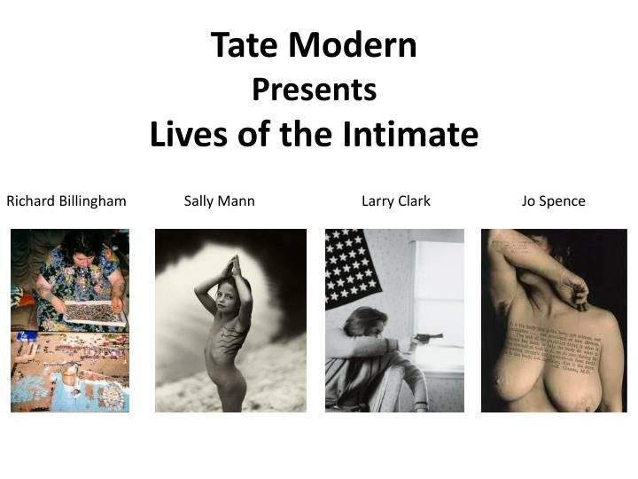tate modern presents l ives of the intimate n.