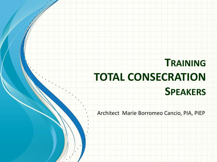 training total consecration speakers n.