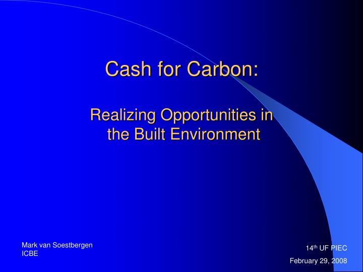 cash for carbon realizing opportunities in the built environment n.