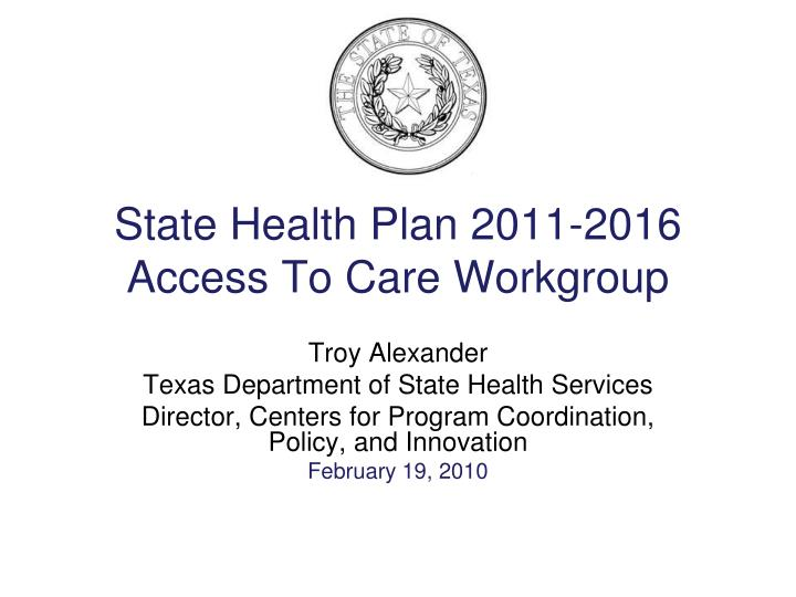 state health plan 2011 2016 access to care workgroup n.