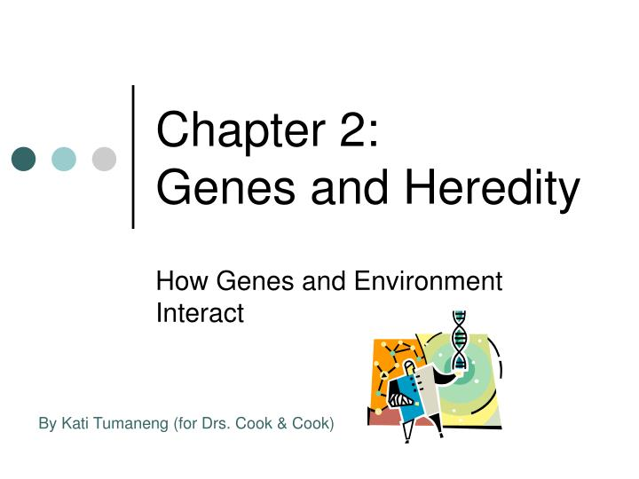 chapter 2 genes and heredity n.