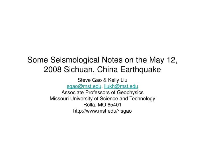 some seismological notes on the may 12 2008 sichuan china earthquake n.