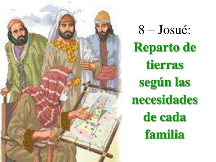 8 – Josué:
