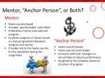 mentor anchor person or both
