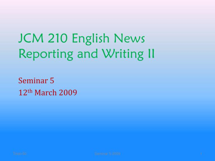jcm 210 english news reporting and writing ii n.