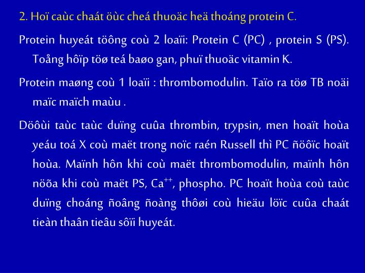 2. Hoï caùc chaát öùc cheá thuoäc heä thoáng protein C.
