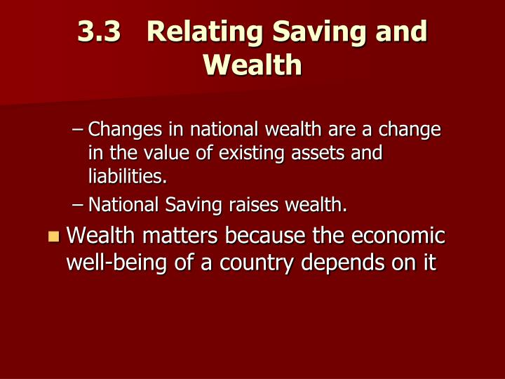 3.3   Relating Saving and Wealth
