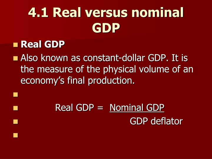 4.1 Real versus nominal GDP