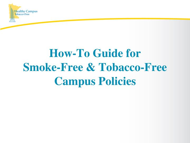 how to guide for smoke free tobacco free campus policies n.