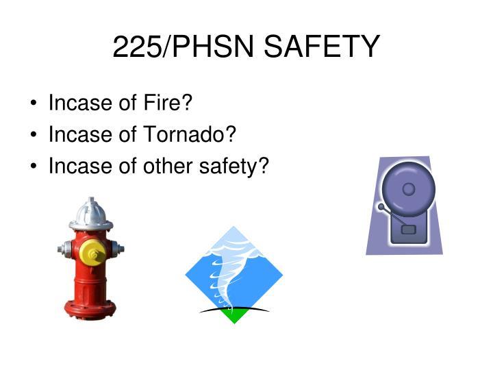 225 phsn safety