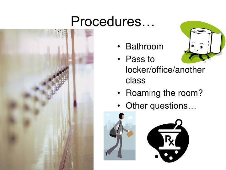 Procedures…